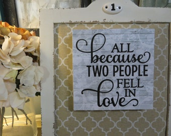 """Wood Sign, """"All Because Two People Fell In Love"""", Romantic Wood Sign, Romantic Quote, Anniversary Gift, Wedding Gift"""