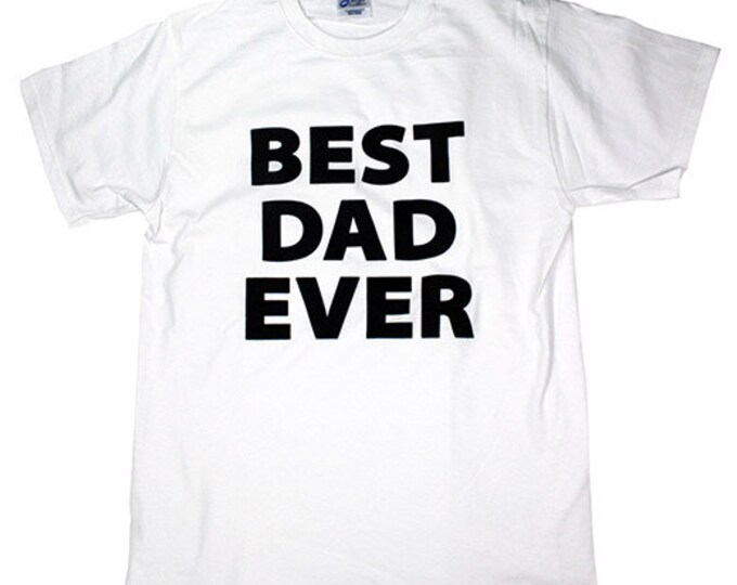 Best Dad Ever - Fathers Day T-Shirt
