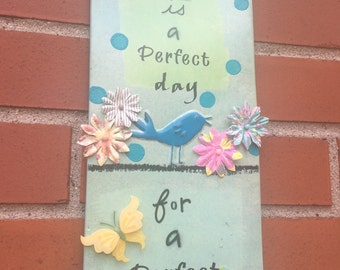 today is a perfect day inspirational sign, cheerful sign, have a good day sign, inspirational sign gift, It's a perfect day sign, uplifting