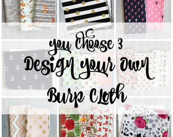 Baby Burp Cloths - YOU CHOOSE THREE - Design Your Own Baby Burp Cloth Set of 3 - You Pick Fabrics Baby Gift - Custom Burp Cloths - Boy Girl