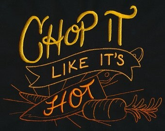 Chop It Like It's Hot  Embroidered Flour Sack Hand/Dish Towel