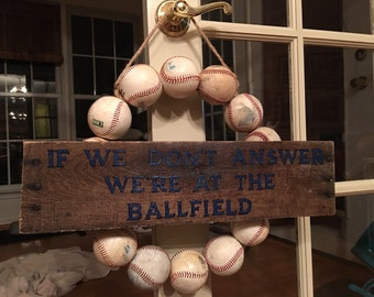 """Baseball or Softball Wreath """"If we don't answer we're at the ballfield"""""""