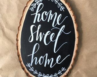 Home Sweet Home Large Wood Slice Chalkboard, Hand Designed, Hand Lettered, Home Decor