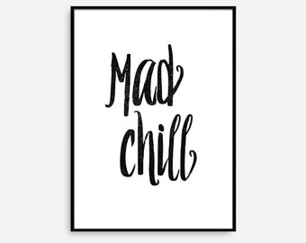 Mad Chill - Typography Poster Motivational Print Print Art Black and White Inspiration Quote Wall Art