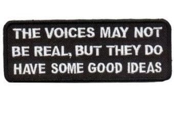 The Voices Not Real But Have Good Ideas Funny Biker Patch