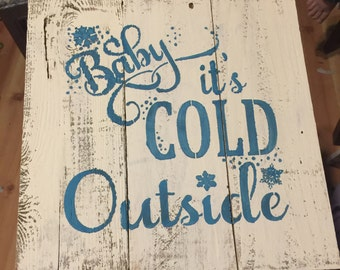 Baby it's cold outside Barnwood signs