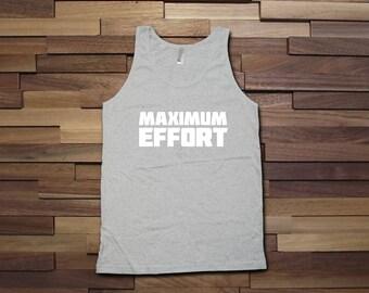 Maximum Effort - Workout Tank Top, Superhero Shirt, Motivational Fitness Shirt, Christmas Workout Tank, Workout Clothes Birthday Gift-CT-082
