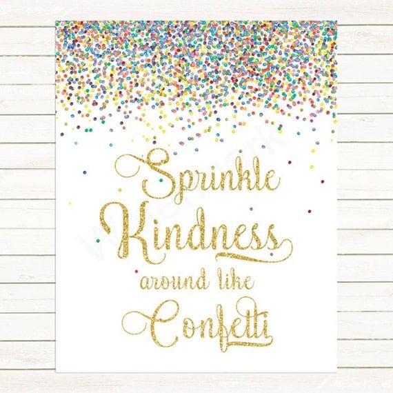 Sprinkle Kindness Around Like Confetti Sign Confetti Instant