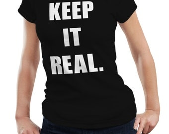 Keep It Real Ladies Woman Ali G Music Funky Quote Text Writing Birthday Gift T shirt Tshirt
