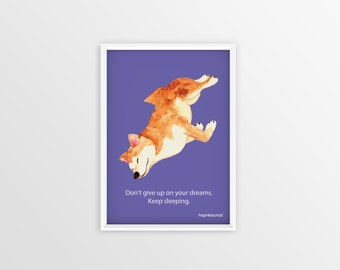 Shiba Inu Kelly-Don't give up on your dreams. Keep sleeping. A4 A3 Art Print/Dog Watercolour Prints/dog-lover gift/home décor/poster/wall