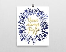 There's Always Pizza, Pizza print, blue floral print with gold tinted typography