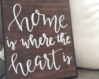 Home is Where the Heart Is | Hand-Painted Wooden Sign (home decor, housewarming, gift, etc.)