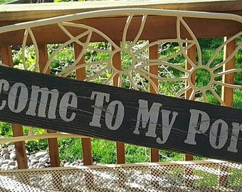 Welcome To My Porch Wood Sign