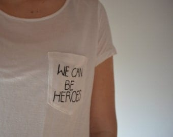 We can be heroes Pocket Shirt