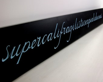 Hand Carved 'Supercalifragilisticexpialidocious' in Slate Wall Panel.  Mary Poppins Decorative Wall Art. Letter Carving