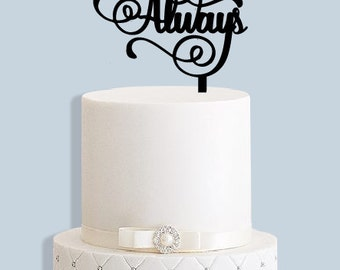 Always Wedding/Anniversary/Engagement Cake Topper
