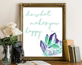 Do What Makes You Happy Wall Art - Inspirational Print, Geode Art, Geode Print, Inspirational Wall Art