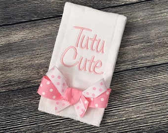 Tutu Cute Burp Cloth with Bow, Embroidered Baby Girl Burp Clothes, Hospital Bag Necessity, Newborn Girl Burp Rag, Unique Baby Shower Gift