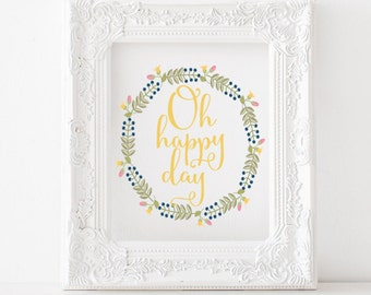 Oh happy day Printable, Oh happy day print, Happy printable, happy print, printable home decor, printable wall art, happy home, happy hour