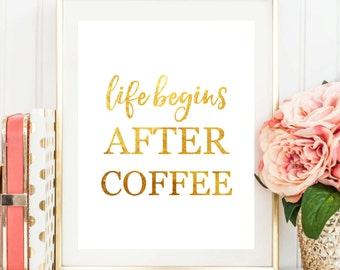 """Printable Art """"Life Begins After Coffee"""" Typography Art Print Kitchen Decor Gold Foil Coffee Art Print Kitchen Art Print"""
