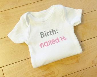 Girl Birth Nailed It Bodysuit / Baby Bodysuit Funny / Baby Clothes / Baby Bodysuit / Baby Girl Coming Home Bodysuit