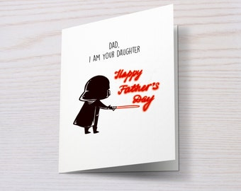 Star Wars father's day gift printable star wars card funny father's day card/ Dad, I am your daughter