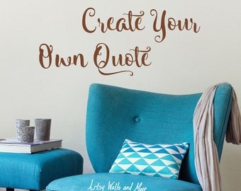 Vinyl Wall decals, Create Your Own Wall Quote, Design your own Wall decal Quote Decal Sticker Wall Art, Custom Decal, Custom wall vinyl