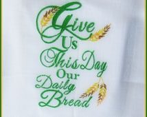 Give Us This Day Our Daily Bread Machine Embroidery Design -  Thanksgiving Embroidery  - Scripture - Prayer -  5x7 -