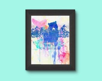 Ma Ma Bear my spirit animal Wall Art ,Printable Art, Inspirational Quote, Typography Art, Digital Prints,Wall Art Prints, Digital Download
