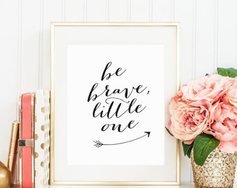 "8x10 ""Be Brave, Little One"" + Arrow Printable and Instant Download"