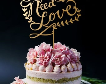 Wedding Cake Topper, All You Need Is Love Cake Topper A2033