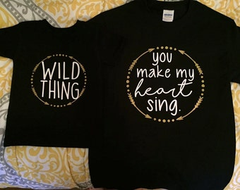 Wild Thing. You Make My Heart Sing. Mother and Child shirts