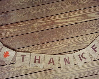 BE THANKFUL FALL Leaves~ Burlap Banner/Garland ~ Thanksgiving Fall Autumn Holiday Decoration photo prop