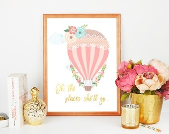 Oh The Places She'll Go, Hot Air Balloon, Baby Shower Printable Party Sign, Balloon Birthday, Nursery Decor, Wall Art, Instant Download