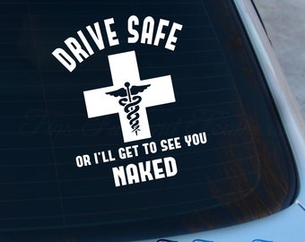 Drive Safe Or Ill Get To See You Naked T-Shirt