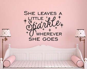 She Leaves A Little Sparkle Wherever She Goes Quote Wall Decal- Girls Wall Decals Nursery- Wall Decal Girls Bedroom Nursery Home Decor 023