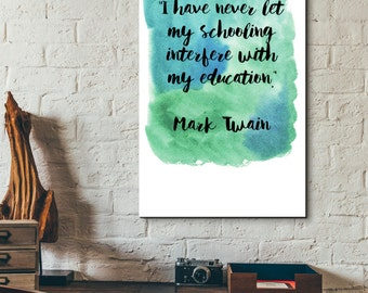 Mark Twain-I have never let my schooling-instant download printable