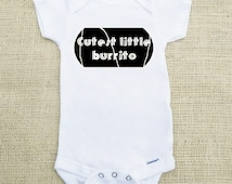 Cutest Little Burrito- Funny Baby Onesies- Baby Shower Gift- Unique Baby Outfit- Original Baby Onesie