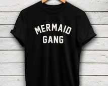 Mermaid tshirt - disney princess tshirt, mermaid top, cute womens top, funny slogan tshirt, mermaid shirt, princess shirt, mermaid gang