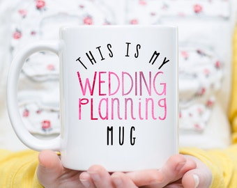 Wedding Planning Mug, Engagement Mug, Engagement Gift, Wedding Planning Gift, Wedding Planning, Engagement, Future Bride Gift, Bride Mug