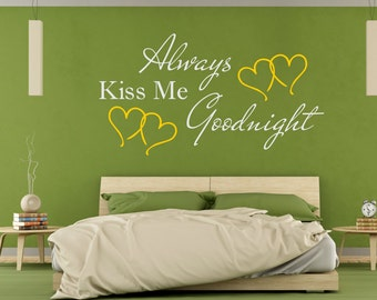 Always Kiss me Goodnight Vinyl Wall Decal Sticker for your Bedroom