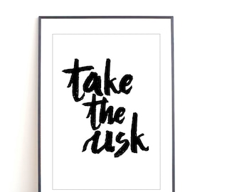 Take the Risk Motivational print Motivation printable wall art inspirational quote printable quote take the risk art printable wall art