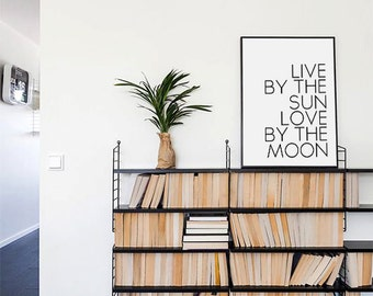 Printable Quotes Art, Live By The Sun Love By The Moon, Inspirational Quote, Inspirational Wall Art Decor, Love Quote, Room Decorations