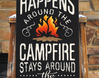 What Happens Around the Campfire, Stays Around the Campfire.