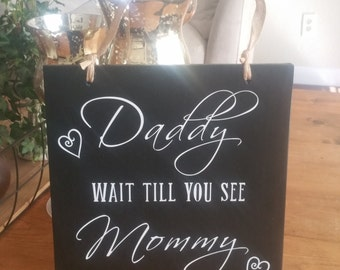 Daddy, Wait Till You See Mommy Sign