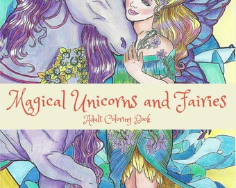Magical Unicorns and Fairies: Adult Coloring Book, Unicorn Coloring Book, Fairies Coloring Book, Fairy Coloring Book, Fantasy Coloring Book