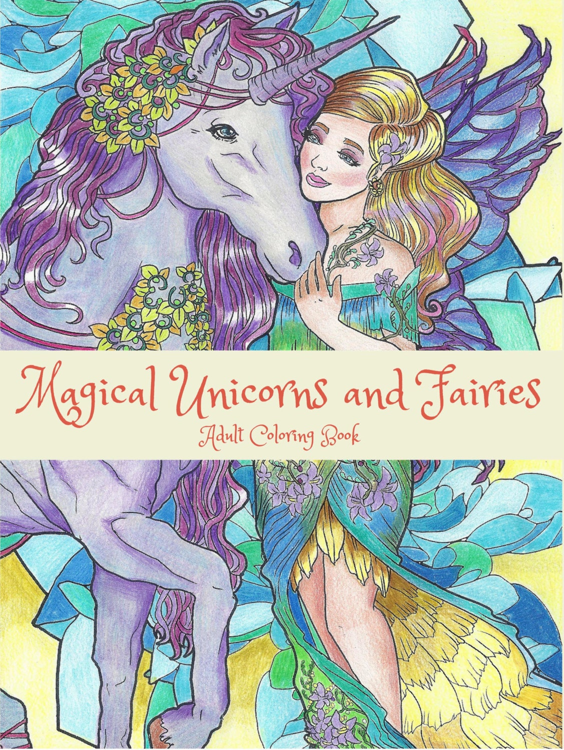 Magical Unicorns and Fairies: Adult Coloring Book Unicorn