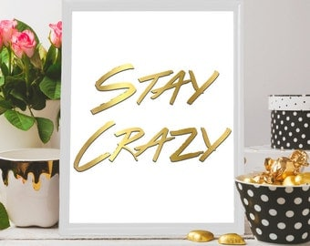 Crazy wall art, Crazy quote, Gold, Fun print, Wall art, Stay crazy print, Stay crazy wall art, Home decor, Gift for her,women apartment