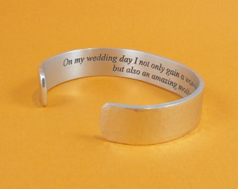 """Mother of the Groom Gift - On my wedding day I not only gain a wonderful husband but also an amazing mother. - 1/2"""" hidden message cuff"""