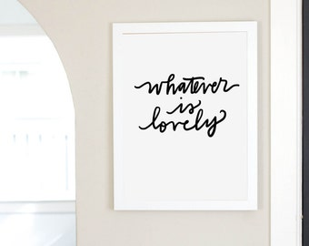 Whatever is Lovely Inspirational Scripture Art Print Digital Download Instant Printable